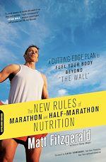 Télécharger le livre :  The New Rules of Marathon and Half-Marathon Nutrition