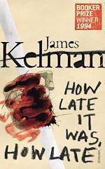 Télécharger le livre :  How Late It Was How Late