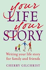 Télécharger le livre :  Your Life, Your Story - Writing your life story for family and friends