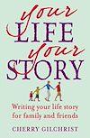 Téléchargez le livre numérique:  Your Life, Your Story - Writing your life story for family and friends
