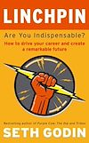 Téléchargez le livre numérique:  Linchpin - Are You Indispensable? How to drive your career and create a remarkable future