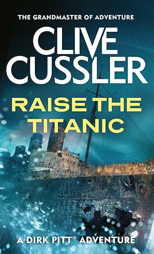 Téléchargez le livre :  Raise the Titanic