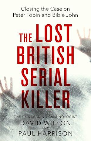 Téléchargez le livre :  The Lost British Serial Killer