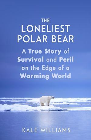 Téléchargez le livre :  The Loneliest Polar Bear