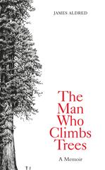 Télécharger le livre :  The Man Who Climbs Trees