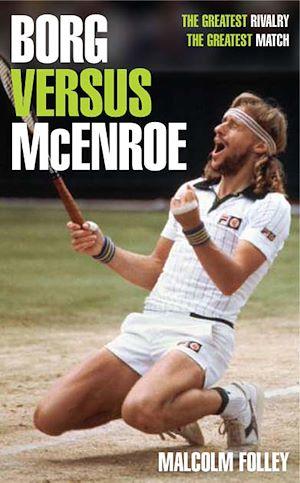 Téléchargez le livre :  Borg versus McEnroe