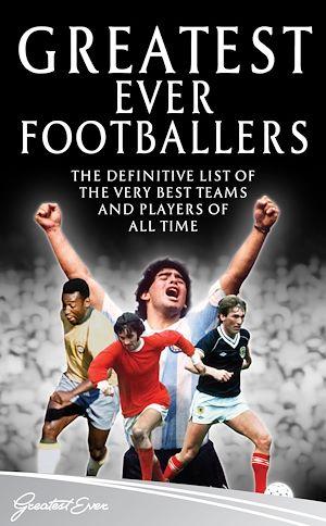 Téléchargez le livre :  Greatest Ever Footballers