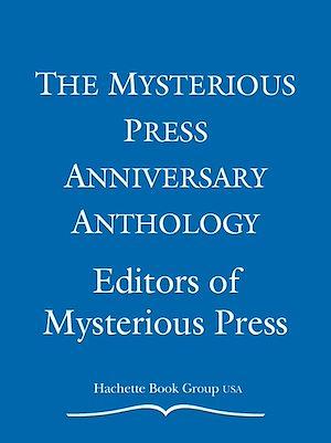 Téléchargez le livre :  The Mysterious Press Anniversary Anthology