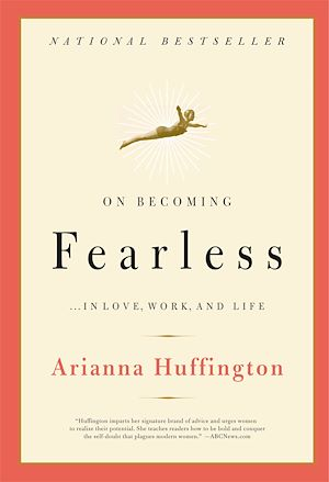 Téléchargez le livre :  On Becoming Fearless...in Love, Work, and Life
