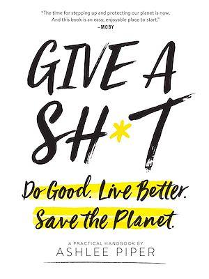 Téléchargez le livre :  Give a Sh*t