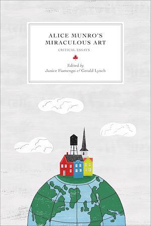 Téléchargez le livre :  Alice Munro's Miraculous Art