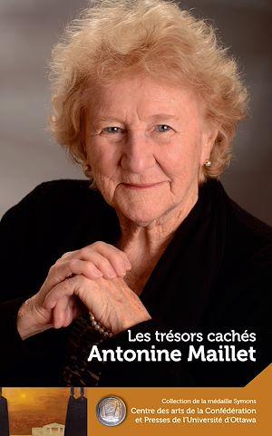 Téléchargez le livre :  Antonine Maillet : Les trésors cachés - Our Hidden Treasures
