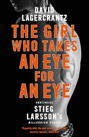 Téléchargez le livre :  The Girl Who Takes an Eye for an Eye: Continuing Stieg Larsson's Millennium Series