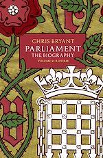 Télécharger le livre :  Parliament: The Biography (Volume II - Reform)