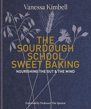 Téléchargez le livre :  The Sourdough School: Sweet Baking
