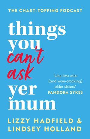 Téléchargez le livre :  Things You Can't Ask Yer Mum