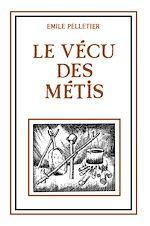 Télécharger le livre :  vécu des métis, Le