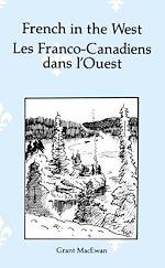 Télécharger le livre :  French in the West : Les Franco-canadiens dans l'ouest