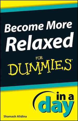 Téléchargez le livre :  Become More Relaxed In A Day For Dummies