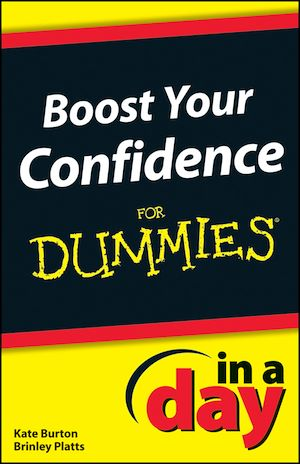 Téléchargez le livre :  Boost Your Confidence In A Day For Dummies