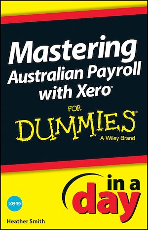 Téléchargez le livre :  Mastering Australian Payroll with Xero In A Day For Dummies