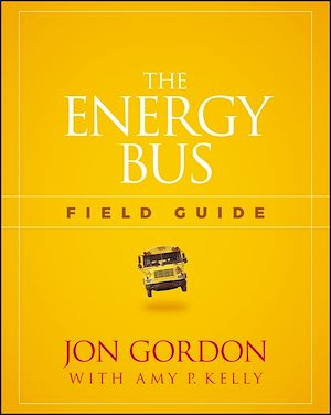Téléchargez le livre :  The Energy Bus Field Guide