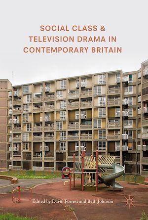 Téléchargez le livre :  Social Class and Television Drama in Contemporary Britain