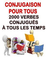Télécharger le livre : Conjugaison facile & pour tous. Plus de 2000 verbes conjugués à tous les temps