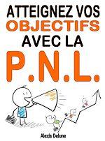 Télécharger cet ebook : Atteignez vos objectifs avec la PNL