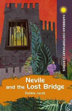 Téléchargez le livre :  Nevile and the Lost Bridge