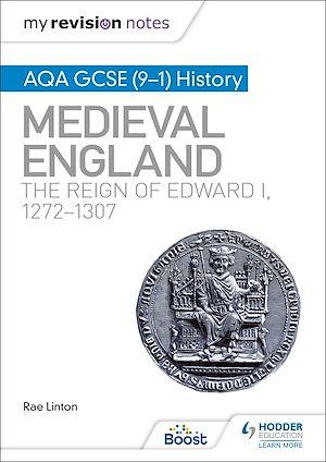 Téléchargez le livre :  My Revision Notes: AQA GCSE (9–1) History: Medieval England: the reign of Edward I, 1272–1307