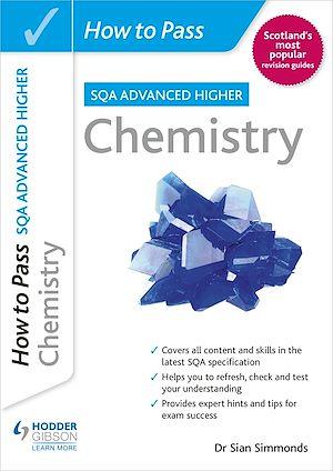 Téléchargez le livre :  How to Pass SQA Advanced Higher Chemistry