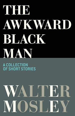 Téléchargez le livre :  The Awkward Black Man