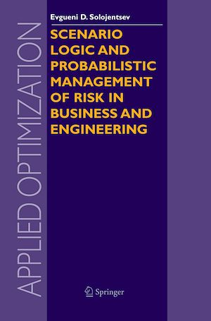 Téléchargez le livre :  Scenario Logic and Probabilistic Management of Risk in Business and Engineering