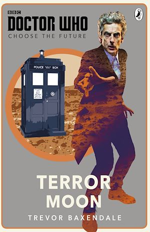 Téléchargez le livre :  Doctor Who: Choose the Future: Terror Moon