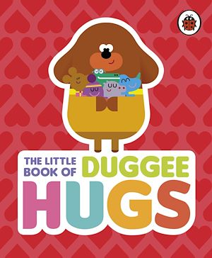 Téléchargez le livre :  Hey Duggee: The Little Book of Duggee Hugs