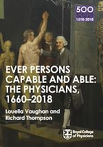 Télécharger le livre :  The Physicians 1660-2018: Ever Persons Capable and Able