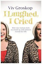 Télécharger le livre :  I Laughed, I Cried