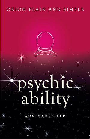 Téléchargez le livre :  Psychic Ability, Orion Plain and Simple