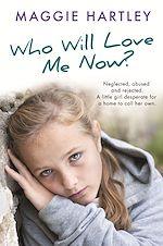 Télécharger le livre :  Who Will Love Me Now?