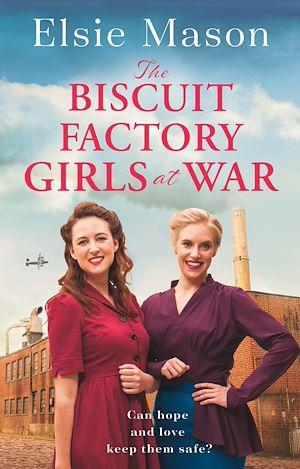 Téléchargez le livre :  The Biscuit Factory Girls at War