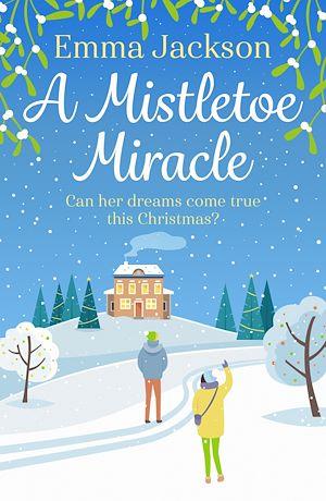 Téléchargez le livre :  A Mistletoe Miracle