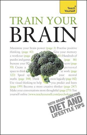 Téléchargez le livre :  Train Your Brain: Teach Yourself