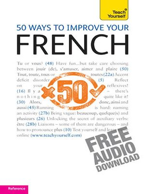 Téléchargez le livre :  50 ways to improve your French: Teach Yourself
