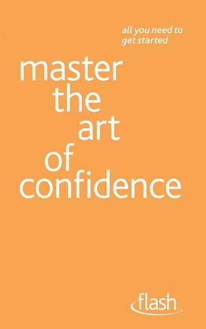 Téléchargez le livre :  Master the Art of Confidence: Flash