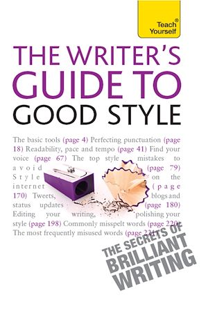 Téléchargez le livre :  The Rules of Good Style: Teach Yourself Ebook                         A Practical Guide for 21st Century Writers