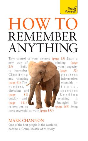 Téléchargez le livre :  How to Remember Anything: Teach Yourself