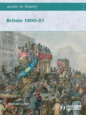 Téléchargez le livre :  Access to History: Britain 1900-51