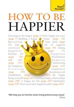 Téléchargez le livre :  How to Be Happier: Teach Yourself (New Edition) Ebook Epub