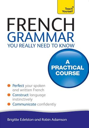Téléchargez le livre :  French Grammar You Really Need To Know: Teach Yourself